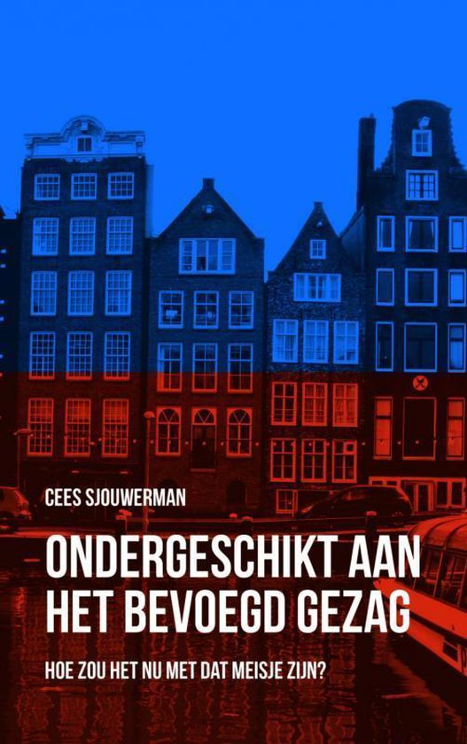 Ondergeschikt aan het bevoegd gezag - Cees Sjouwerman |