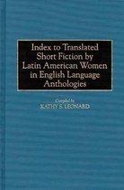 Index to Translated Short Fiction by Latin American Women in English Language Anthologies