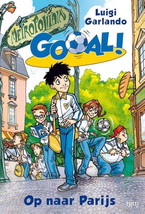 Gooal! 6 - Op naar Parijs - Luigi Garlando  