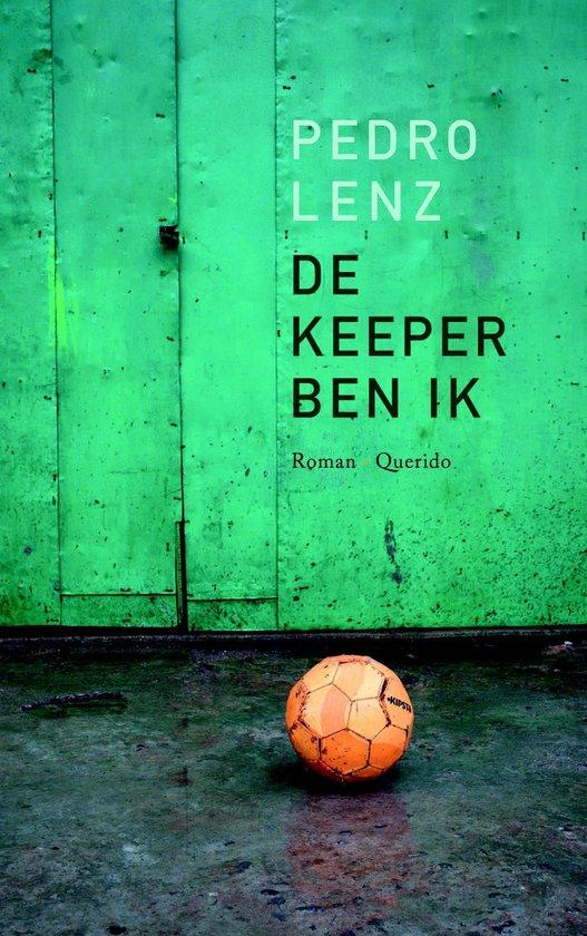 De keeper ben ik - Pedro Lenz | Fthsonline.com