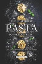 The Healthiest Pasta Cookbook Ever