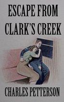 Escape From Clark's Creek