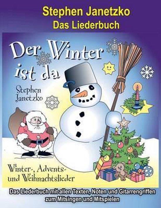 Der Winter Ist Da - 20 Winter-, Advents- Und Weihnachtslieder F r Kinder