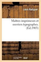 Maitres imprimeurs et ouvriers typographes