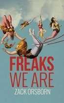 Freaks We Are