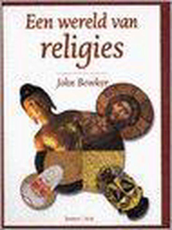WERELD VAN RELIGIES - John Bowker |