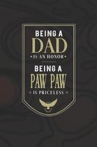 Being A Dad Is An Honor Being A Paw Paw Is Priceless
