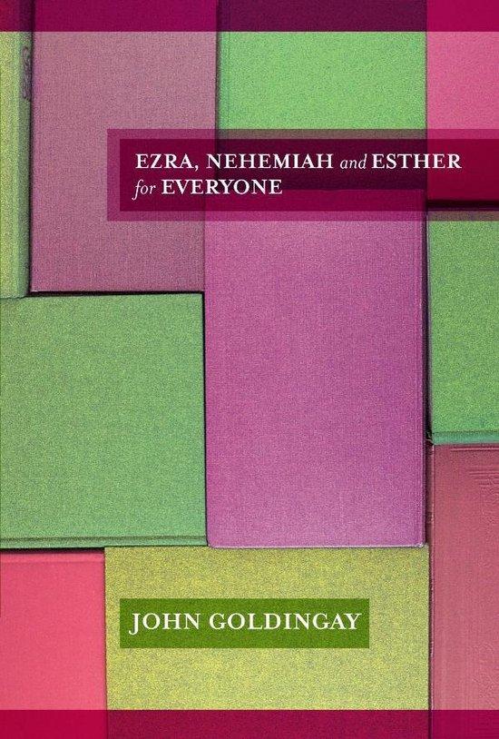 Ezra, Nehemiah & Esther For Everyone
