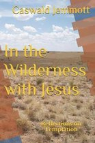 In the Wilderness with Jesus