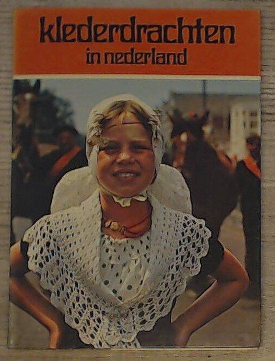 Klederdrachten in Nederland - Uitgeverij Jongbloed |