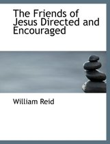 The Friends of Jesus Directed and Encouraged