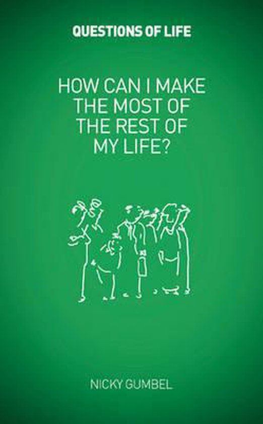 Boek cover How Can I Make the Most of the Rest of My Life? van Nicky Gumbel (Paperback)