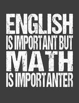 English Is Important But Math Is Importanter