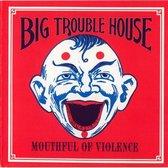 Mouthful Of Violence