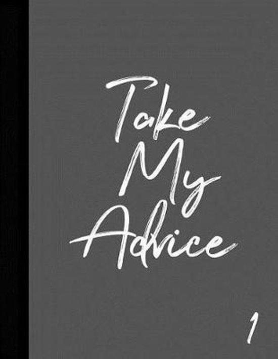 Take My Advice 1
