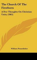 The Church Of The Firstborn: A Few Thoughts On Christian Unity (1865)
