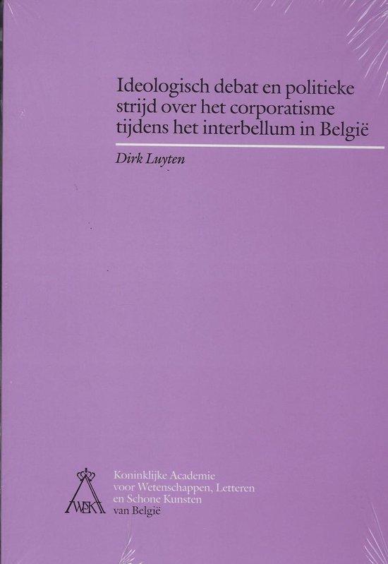 Ideologisch debat en politieke strijd over het corporatisme tijdens he - D. Luyten  