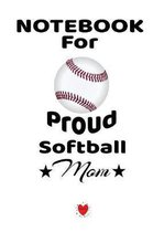 Notebook For Proud Softball Mom