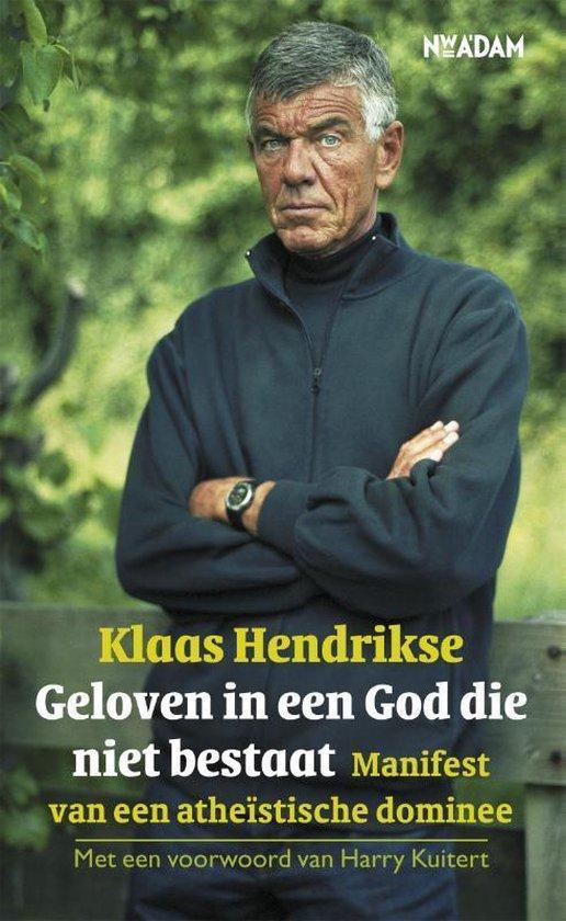 Geloven in een God die niet bestaat - Klaas Hendrikse | Fthsonline.com