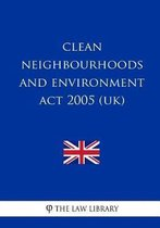 Clean Neighbourhoods and Environment Act 2005 (UK)