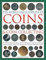 Coins and Coin Collecting, The World Encyclopedia of