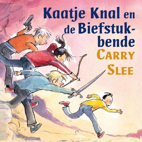 Boek cover Kaatje Knal en de Biefstukbende van Carry Slee (Onbekend)