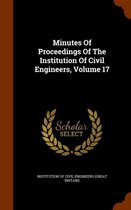 Minutes of Proceedings of the Institution of Civil Engineers, Volume 17