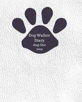 Dog Walker Diary Aug Dec 2019