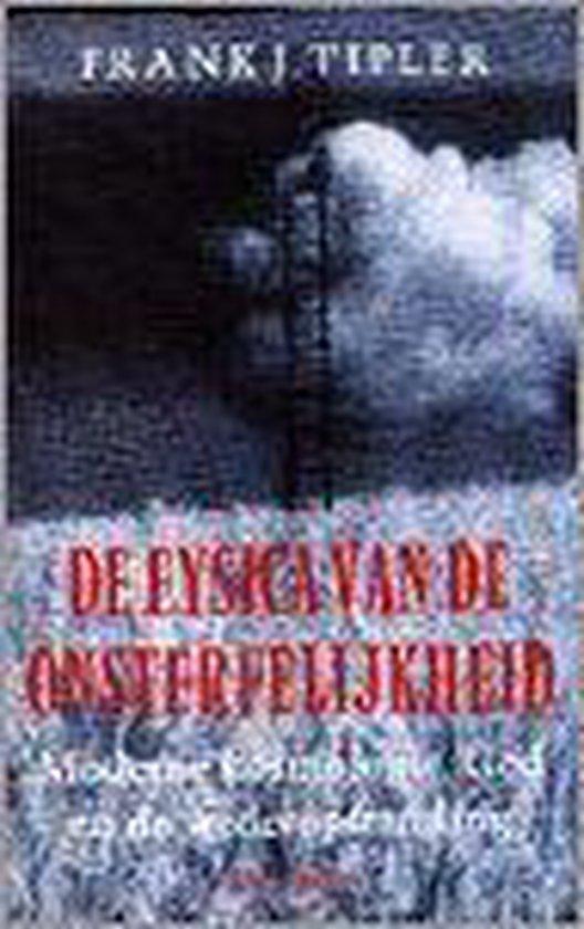 FYSICA VAN DE ONSTERFELIJKHEID - Frank J. Tipler |