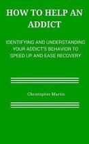 How to help an Addict