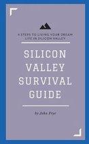 Silicon Valley Survival Guide