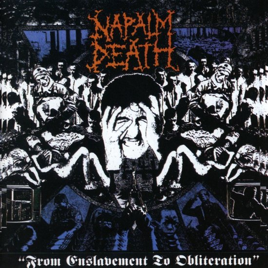 CD cover van From Enslavement To Obliteration van Napalm Death