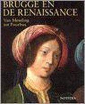 Brugge en de Renaissance: Van Memling tot Pourbus