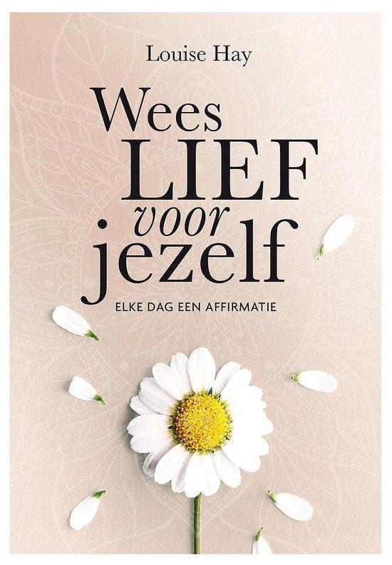 Boek cover Wees lief voor jezelf van Louise Hay (Paperback)