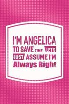 I'm Angelica to Save Time, Let's Just Assume I'm Always Right