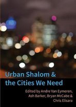 Urban Shalom and the Cities We Need