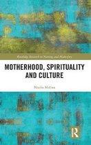 Motherhood, Spirituality and Culture