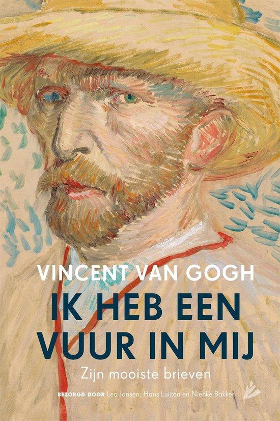 Ik heb een vuur in mij - Vincent van Gogh |