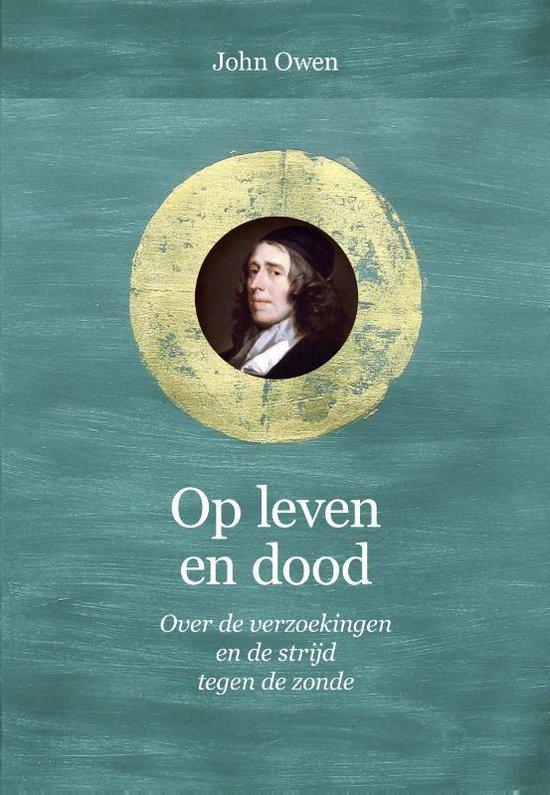 Puriteinse klassieken - Op leven en dood - John Owen |