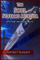 The Soul Screams Murder