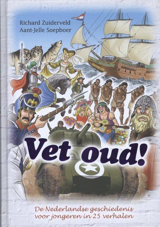Boek cover Vet oud! 1 - Vet oud! van Richard Zuiderveld (Hardcover)