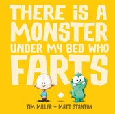 There is a Monster Under My Bed Who Farts (Fart Monster and Friends)