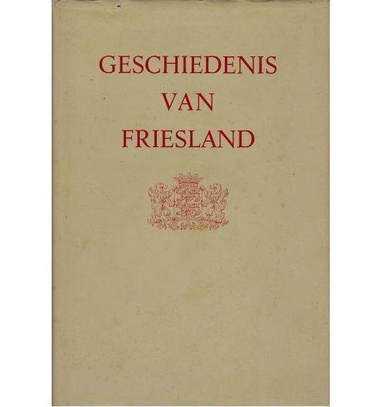 Geschiedenis van friesland - J.J. Kalma |