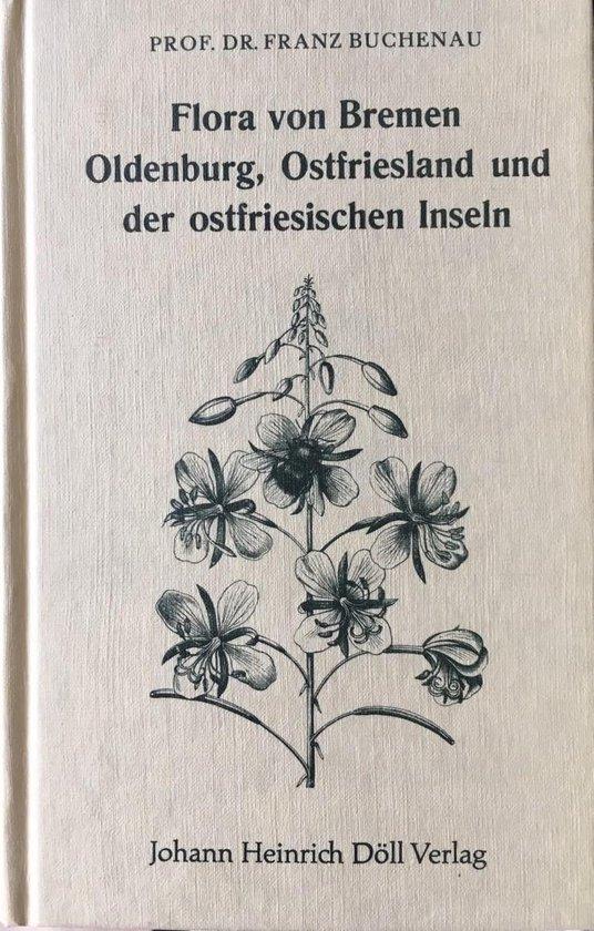 Flora von Bremen, Oldenburg, Ostfriesland und den ostfriesischen Inseln