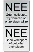 NEE Geen collectes doneren op eigen wijze, NEE verkopers of geloofsovertuigers aluminium bordje zwarte tekst - 3M Plakstrip gehele achterzijde - Promessa-Design.