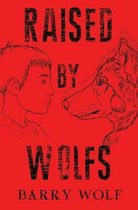 Raised by Wolfs