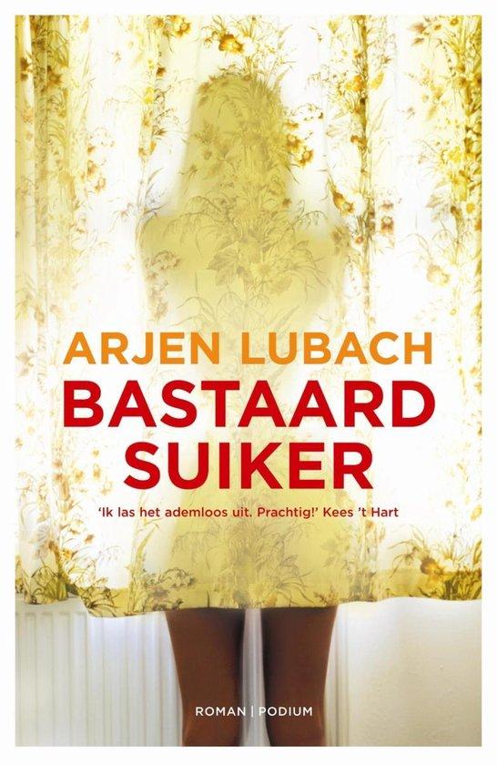 Boek cover Bastaardsuiker van Arjen Lubach (Onbekend)