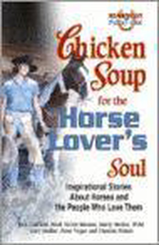 Chicken Soup for the Horse Lovers Soul
