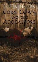 Corn, Cows, and the Apocalypse