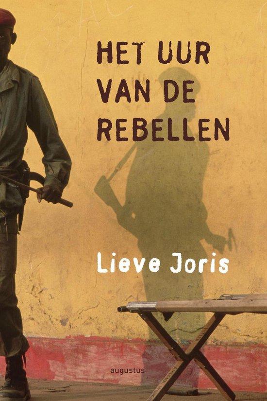 Het uur van de rebellen - Lieve Joris |